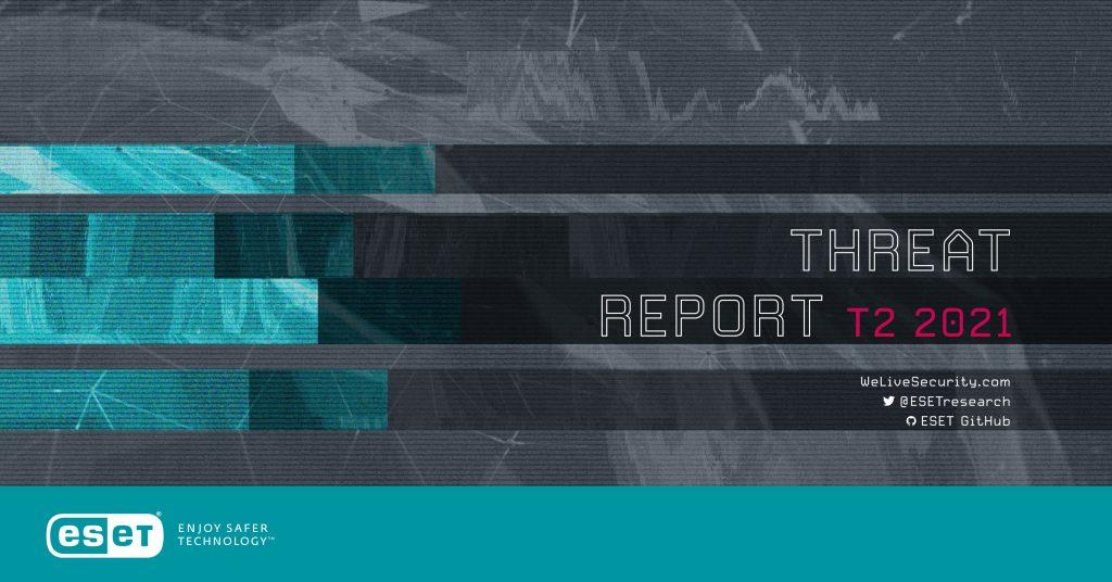 ESET Threat Report T2 2021